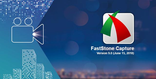 FastStone Capture 9.0 Full Key - Phần Mềm Chụp, Quay Màn Hình Nhỏ Gọn